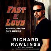 Richard Rawlings, Mark Dagostino - Fast N' Loud: Blood, Sweat and Beers (Unabridged)  artwork