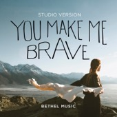 Bethel Music & Amanda Cook - You Make Me Brave (Studio Version)  artwork
