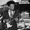 Fantastic Negrito - EP - Fantastic Negrito, Fantastic Negrito