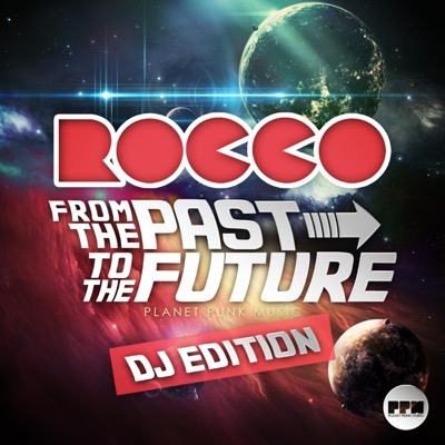 Rocco-From The Past To The Future (DJ Edition)