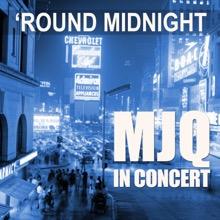 Round Midnight MJQ In Concert, The Modern Jazz Quartet