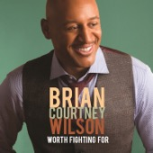 Brian Courtney Wilson - Worth Fighting For (Live)  artwork
