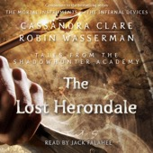 Cassandra Clare, Robin Wasserman - The Lost Herondale: Shadowhunter Academy, Book 2 (Unabridged)  artwork