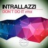 Don't Do It (Remixes) - Single - Intrallazzi, Intrallazzi