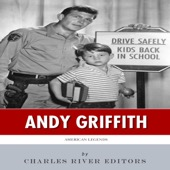 Charles River Editors - American Legends: The Life of Andy Griffith (Unabridged)  artwork