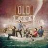 Nowhere Fast - Old Dominion