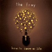 The Fray - How to Save a Life (New Version) artwork
