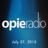 Opie Radio - Opie and Jimmy, Greg Louganis, Nathaniel Rateliff, And Esther Ku, July 27, 2015  artwork