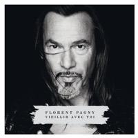 Florent Pagny - Vieillir avec toi (Deluxe Version)