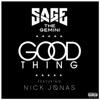 Good Thing (feat. Nick Jonas) - Sage the Gemini
