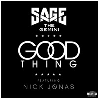 Sage The Gemini - Good Thing (feat. Nick Jonas) -  Sage The Gemini - Good Thing (feat. Nick Jonas)