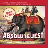 John Adams, San Francisco Symphony & Michael Tilson Thomas - Adams: Absolute Jest & Grand Pianola Music  artwork