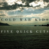 Cold War Kids - Five Quick Cuts - EP  artwork
