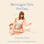 Charlotte Silver - Bennington Girls Are Easy: A Novel (Unabridged)  artwork