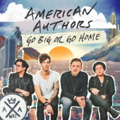American Authors - Go Big Or Go Home  artwork