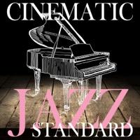 シネマティック・ジャズ・スタンダード ~色褪せない名曲をBAR、ラウンジ気分で~