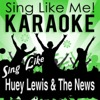 Sing Like Huey Lewis & The News (Karaoke Version)