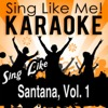 Sing Like Santana, Vol. 1 (Karaoke Version)