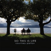 Courtney Patton - So This Is Life  artwork