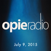 Opie Radio - Opie and Jimmy, July 9, 2015  artwork