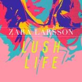 Zara Larsson - Lush Life artwork