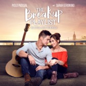 Piolo Pascual & Sarah Geronimo - The Breakup Playlist (The Official Movie Soundtrack)  artwork