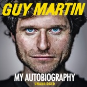 Guy Martin - Guy Martin: My Autobiography (Unabridged) artwork