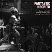 Fantastic Negrito - Fantastic Negrito (Deluxe Edition) - EP  artwork