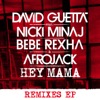 Hey Mama (feat. Nicki Minaj, Bebe Rexha & Afrojack) [Extended]