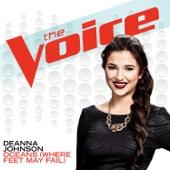 Oceans (Where Feet May Fail) [The Voice Performance] - Deanna Johnson
