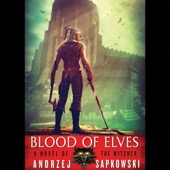 Andrzej Sapkowski - Blood of Elves (Unabridged)  artwork