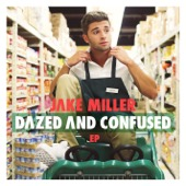 Jake Miller - Dazed and Confused - EP  artwork