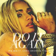 Do It Again (feat. Chris Brown & Tyga) by Pia Mia