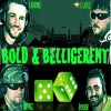 Bold and Belligerent