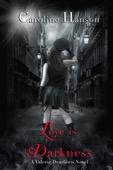 Caroline Hanson - Love Is Darkness  artwork