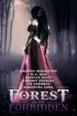 W.J. May, Chrissy Peebles, Kaitlyn Davis, Kristen L. Middleton & Samantha Long - Forest of the Forbidden  artwork