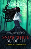 Cameron Jace - Snow White Blood Red ( A Grimm Diaries Prequel #1 )  artwork