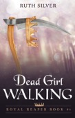 Ruth Silver - Dead Girl Walking  artwork