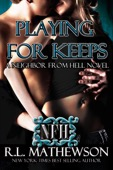 R.L. Mathewson - Playing for Keeps: A Neighbor from Hell Novel  artwork