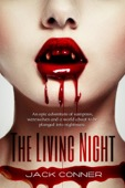 Jack Conner - The Living Night: Part One of a Contemporary Fantasy / Vampire Series  artwork