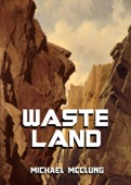 Michael McClung - Waste Land: A Free Sci Fi Short Story  artwork