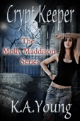K.A. Young - Crypt Keeper (The Molly Maddison Series, #1)  artwork