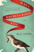 Billy Coffey - When Mockingbirds Sing  artwork