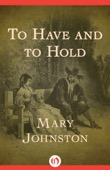 Mary Johnston - To Have and to Hold  artwork