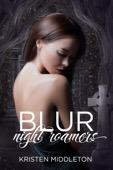 Kristen Middleton - Blur (Night Roamers)  artwork