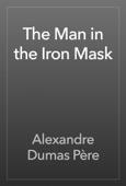 Alexandre Dumas - The Man in the Iron Mask  artwork