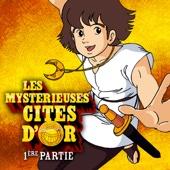 Les mystérieuses Cités d'or, Partie 1