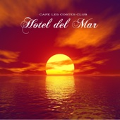 Hotel del Mar (Cafe Costes Version)