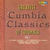 Greatest Cumbia Classics of Colombia, Vol. 1