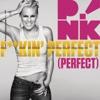 F**kin' Perfect - Pink